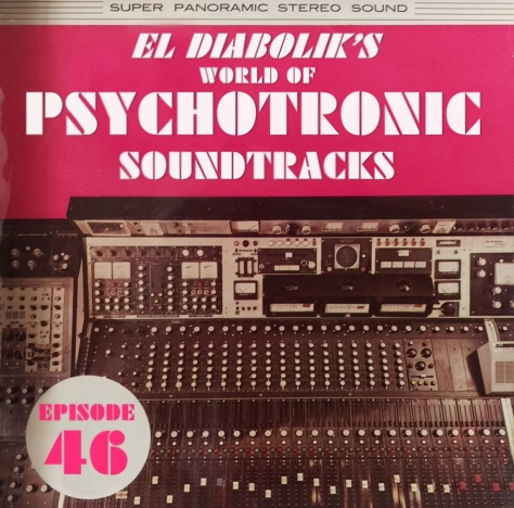 el diabolik's world of psychotronic soundtracks EPISODE 46