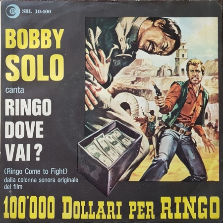 Bruno Nicolai - Bobby Solo ‎– Ringo Dove Vai? (Ringo Come To Fight)  - 100.000 Dollari Per Ringo