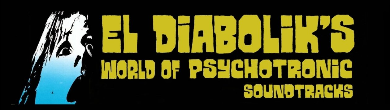 El diabolik's World of Psychotronic Soundtracks.